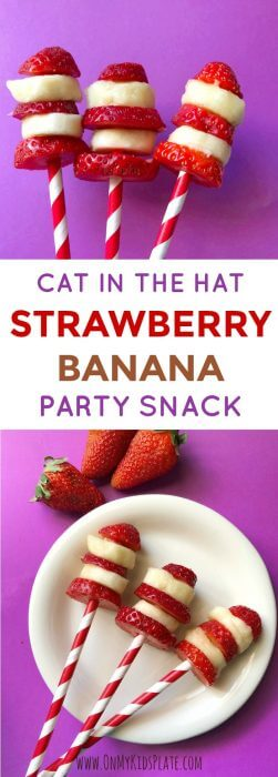 Strawberries and bananas are sliced and placed on fun paper straws to look like Dr. Seuss's famous The Cat In The Hat's hat. At the top the snack kabobs are held up, int he second image at the bottom the three kabobs appear on a plate next too several whole strawberries.