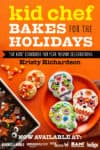 The cover of the cookbook Kid Chef Bakes For The Holidays
